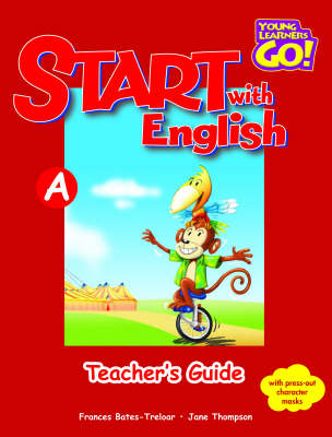 Start with English: Young Learners Go - Start With English A Teacher Guide Teacher's Guide A