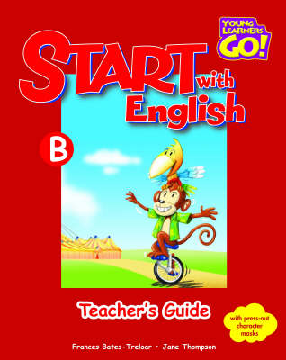 Start with English: Young Learners Go - Start With English B Teacher Guide Teacher's Guide B