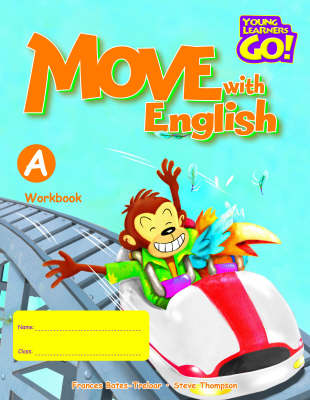Move with English: Young Learners Go - Move With English A Workbook Workbook A