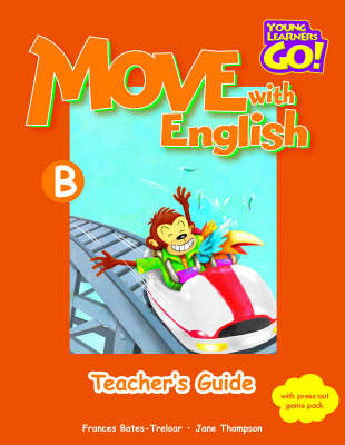 Move with English: Young Learners Go - Move With English B Teacher Guide Teacher's Guide B