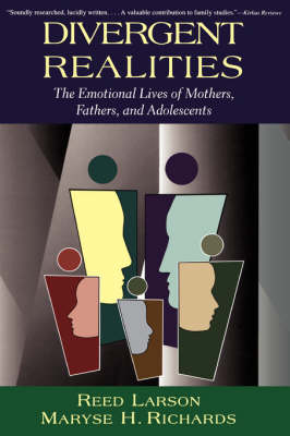 Divergent Realities: The Emotional Lives Of Mothers, Fathers, And Adolescents
