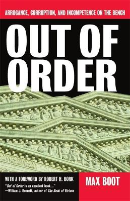 Out Of Order: Arrogance, Corruption, And Incompetence On The Bench