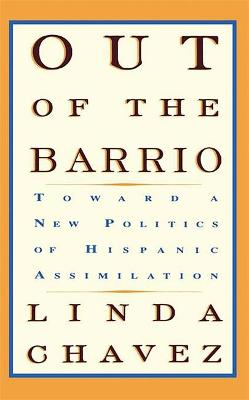 Out Of The Barrio: Toward A New Politics Of Hispanic Assimilation