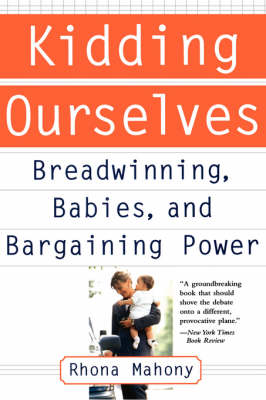 Kidding Ourselves: Breadwinning, Babies And Bargaining Power