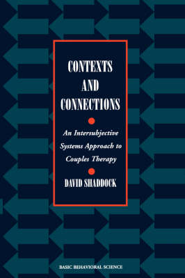 Contexts And Connections: An Intersubjective Approach To Couples Therapy
