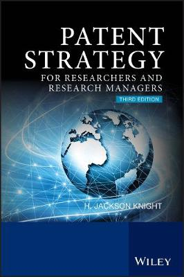 Patent Strategy: For Researchers and Research Managers