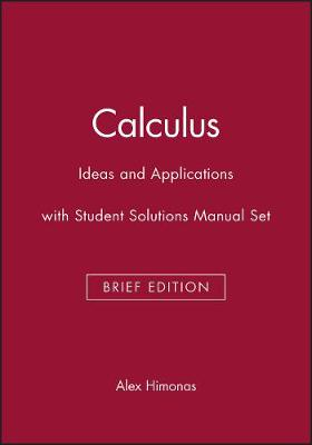 Calculus: Ideas and Applications: Brief Edition WITH Student Solutions Manual
