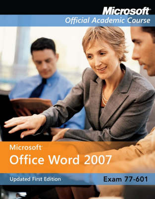 77-601 Microsoft Office Word 2007 Updated First Edition International Student Version