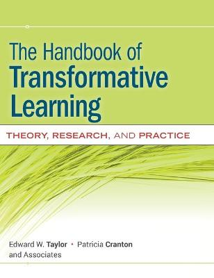 The Handbook of Transformative Learning: Theory, Research, and Practice