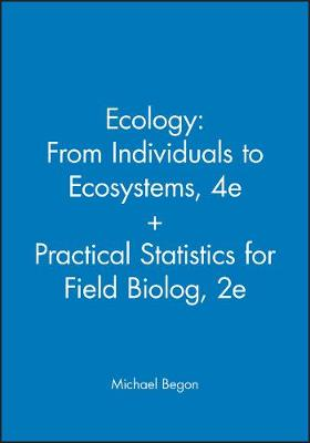 Ecology: From Individuals to Ecosystems, 4e + Practical Statistics for Field Biolog, 2e