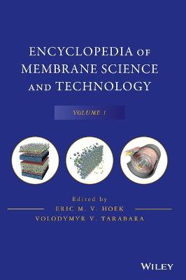 Encyclopedia of Membrane Science and Technology: v. 1