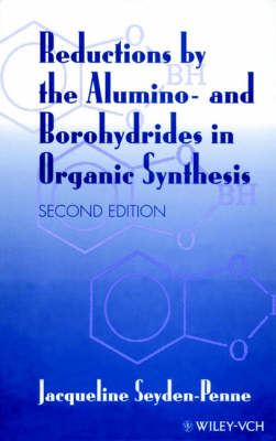 Reductions by the Alumino- and Borohydrides in Organic Synthesis