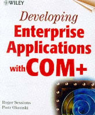 Developing Enterprise Applications with COM+