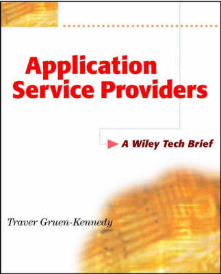 Application Service Providers: A Wiley Tech Brief