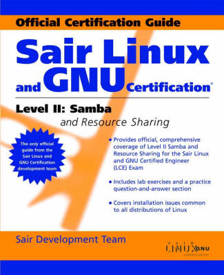 SAIR Linux and GNU Certification: Level 2: Samba and Resource Sharing