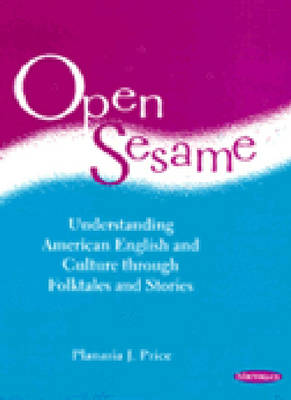 Open Sesame: Understanding American English and Culture Through Folktales and Stories