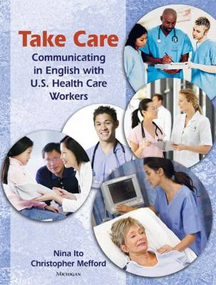 Take Care: Communicating in English with U.S. Health Care Workers