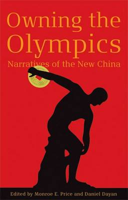 Owning the Olympics: Narratives of the New China