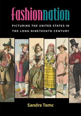 Fashion Nation: Picturing the United States in the Long Nineteenth Century