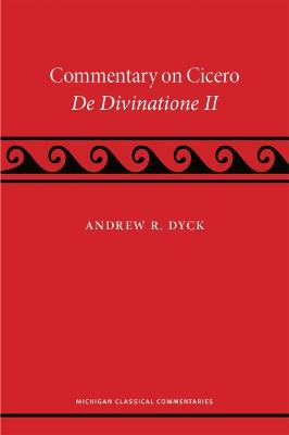A Commentary on Cicero, De Divinatione II
