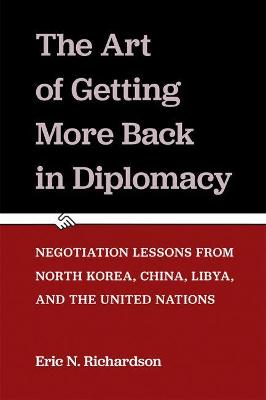 Negotiation Lessons: Complex Diplomatic Relations and the Art of Getting More Back