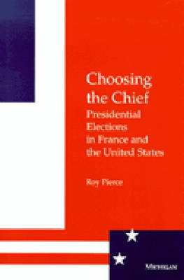 Choosing the Chief: Presidential Elections in France and the United States