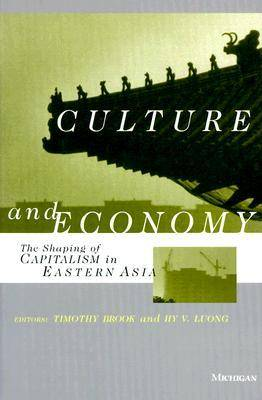 Culture and Economy: The Shaping of Capitalism in Eastern Asia