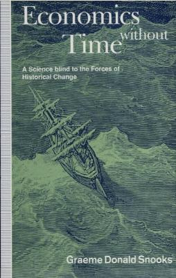 Economics Without Time: A Science Blind to the Forces of Historical Change