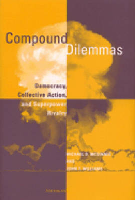 Compound Dilemmas: Democracy, Collective Action and Superpower Rivalry