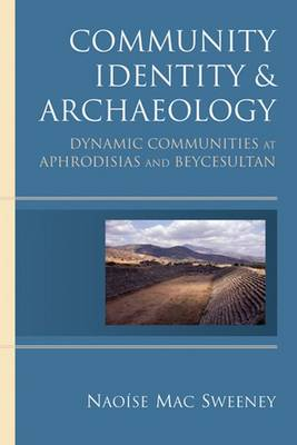 Community Identity and Archaeology: Dynamic Communities at Aphrodisias and Beycesultan