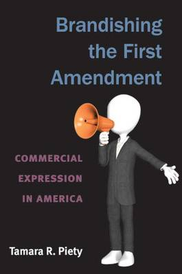 Brandishing the First Amendment: Commercial Expression in America