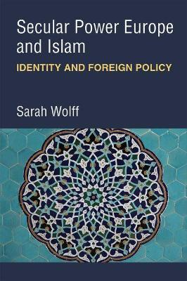 Secular Power Europe and Islam: Identity and Foreign Policy