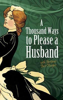 Thousand Ways to Please a Husband: with Bettina's Best Recipes