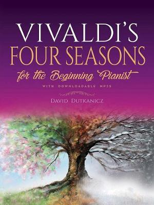 Vivaldi's Four Seasons for the Beginning Pianist: With Downloadable MP3s