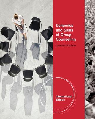 Dynamics and Skills of Group Counseling, International Edition