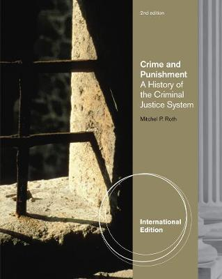Crime and Punishment: A History of the Criminal Justice System, International Edition