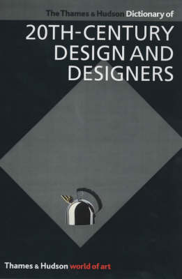 The Thames and Hudson Encyclopaedia of 20th-century Design and Designers