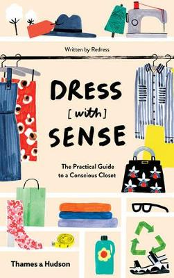 Dress [with] Sense: The Practical Guide to a Conscious Closet