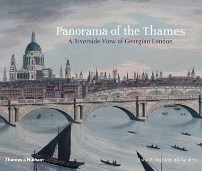 Panorama of the Thames: A Riverside View of Georgian London