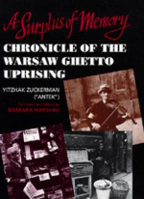 A Surplus of Memory: Chronicle of the Warsaw Ghetto Uprising