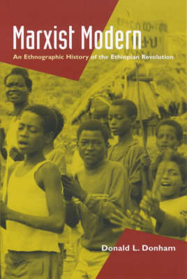 Marxist Modern: An Ethnographic History of the Ethiopian Revolution