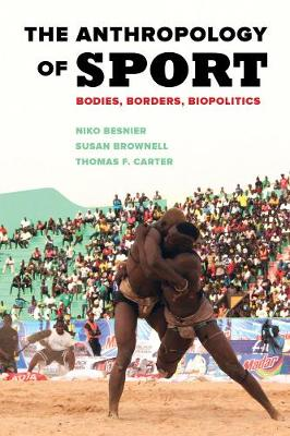 The Anthropology of Sport: Bodies, Borders, Biopolitics