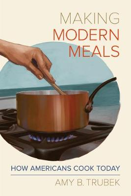Making Modern Meals: How Americans Cook Today