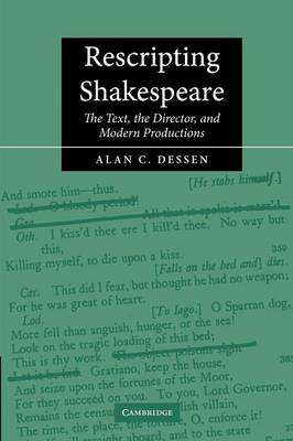 Rescripting Shakespeare: The Text, the Director, and Modern Productions
