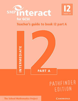 SMP Interact Pathfinder: SMP Interact for GCSE Teacher's Guide to Book I2 Part A Pathfinder Edition
