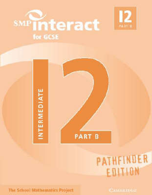 SMP Interact Pathfinder: SMP Interact for GCSE Book I2 Part B Pathfinder Edition