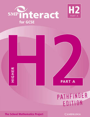 SMP Interact Pathfinder: SMP Interact for GCSE Book H2 Part A Pathfinder Edition