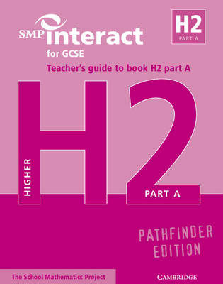 SMP Interact Pathfinder: SMP Interact for GCSE Teacher's Guide to Book H2 Part A Pathfinder Edition