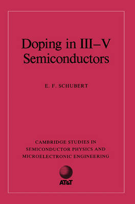 Cambridge Studies in Semiconductor Physics and Microelectronic Engineering: Series Number 1: Doping in III-V Semiconductors