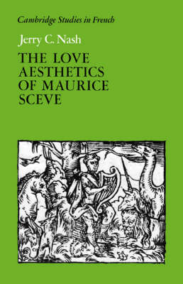 The Love Aesthetics of Maurice Sceve: Poetry and Struggle